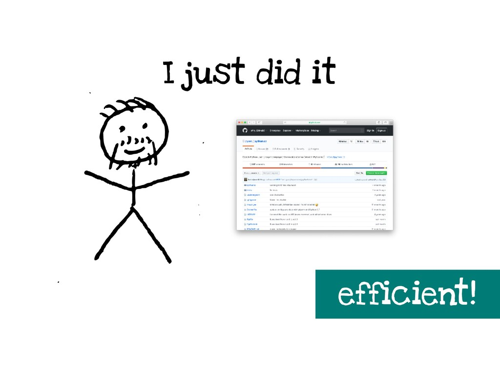 I just did it efficient!