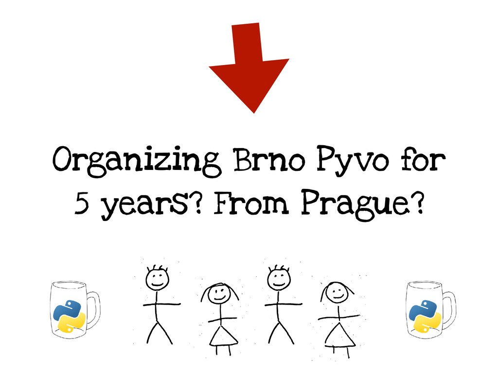 Organizing Brno Pyvo for 5 years? From Prague?
