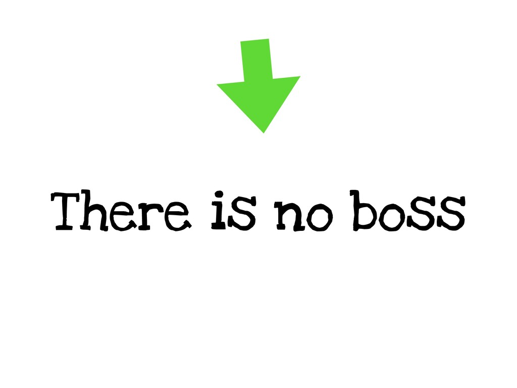 There is no boss