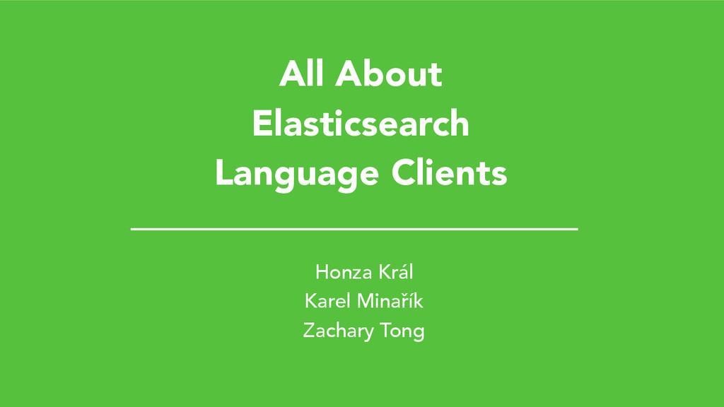 All About Elasticsearch Language Clients Honza ...