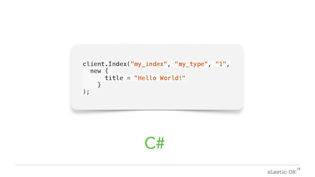 "{ } client.Index(""my_index"", ""my_type"", ""1"", ne..."