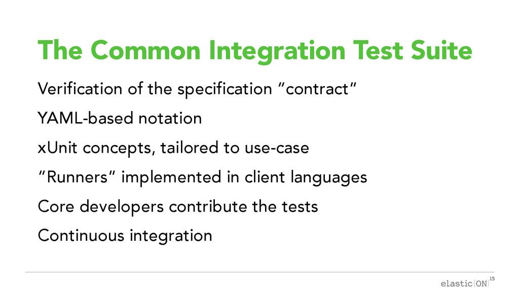 { } The Common Integration Test Suite Verificat...