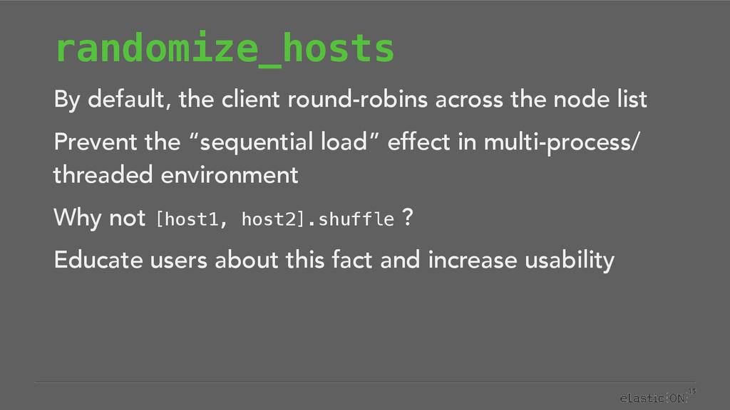 { } randomize_hosts By default, the client roun...