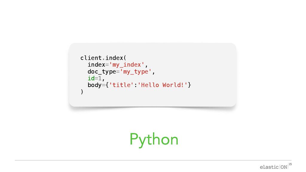 { } client.index( index='my_index', doc_type='m...