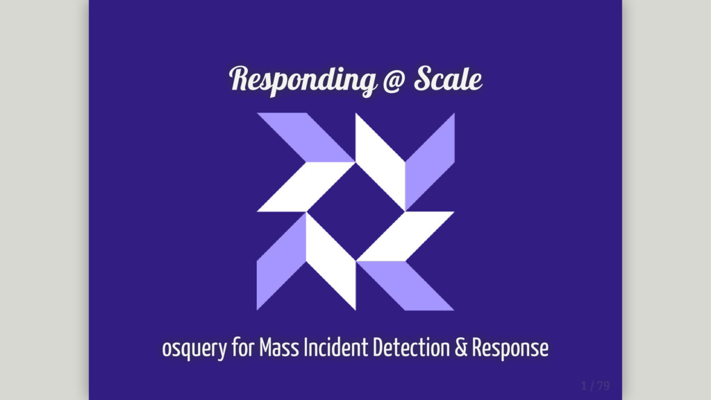 Responding @ Scale osquery for Mass Incident De...