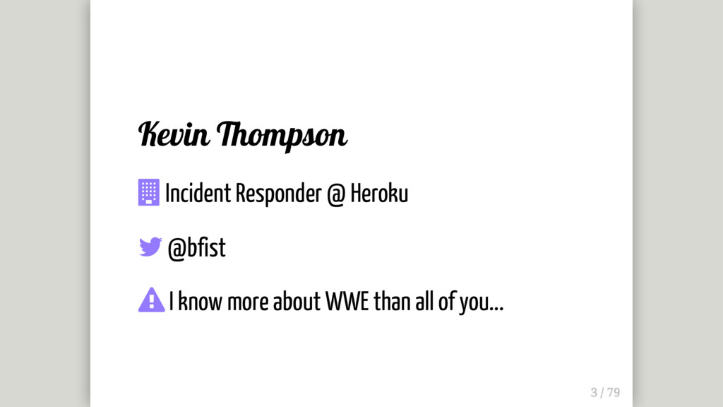 Kevin Thompson  Incident Responder @ Heroku  ...