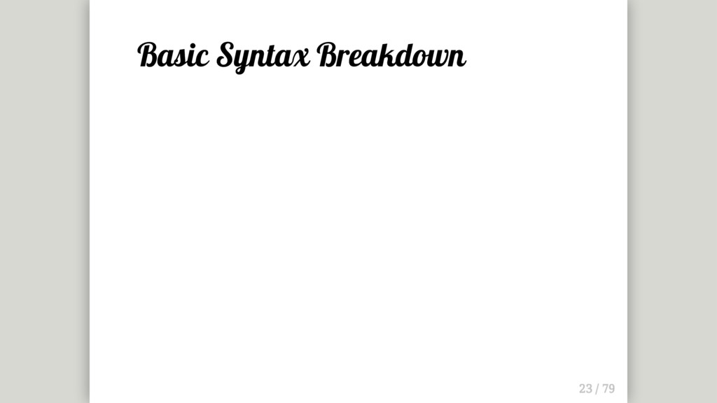 Basic Syntax Breakdown
