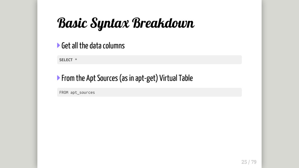 Basic Syntax Breakdown  Get all the data colum...