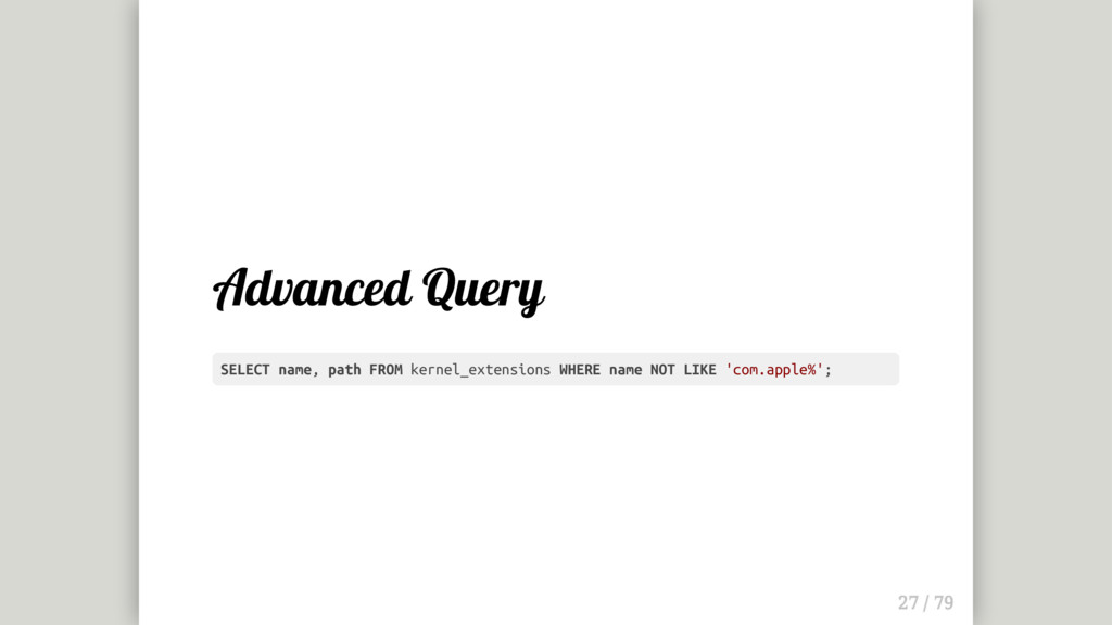 Advanced Query SELECT name, path FROM kernel_ex...