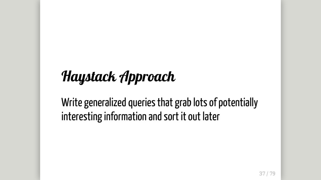 Haystack Approach Write generalized queries tha...