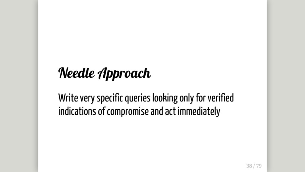 Needle Approach Write very specific queries loo...