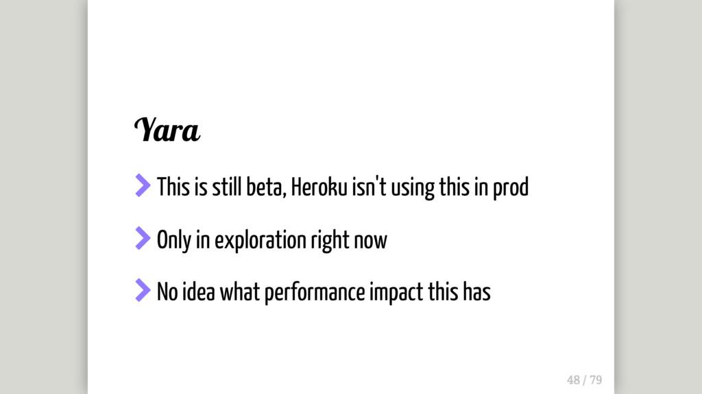 Yara  This is still beta, Heroku isn't using t...