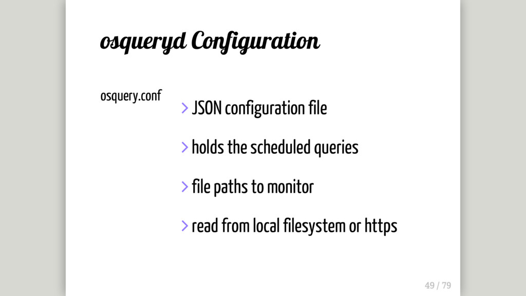 osquery.conf  JSON configuration file  holds ...