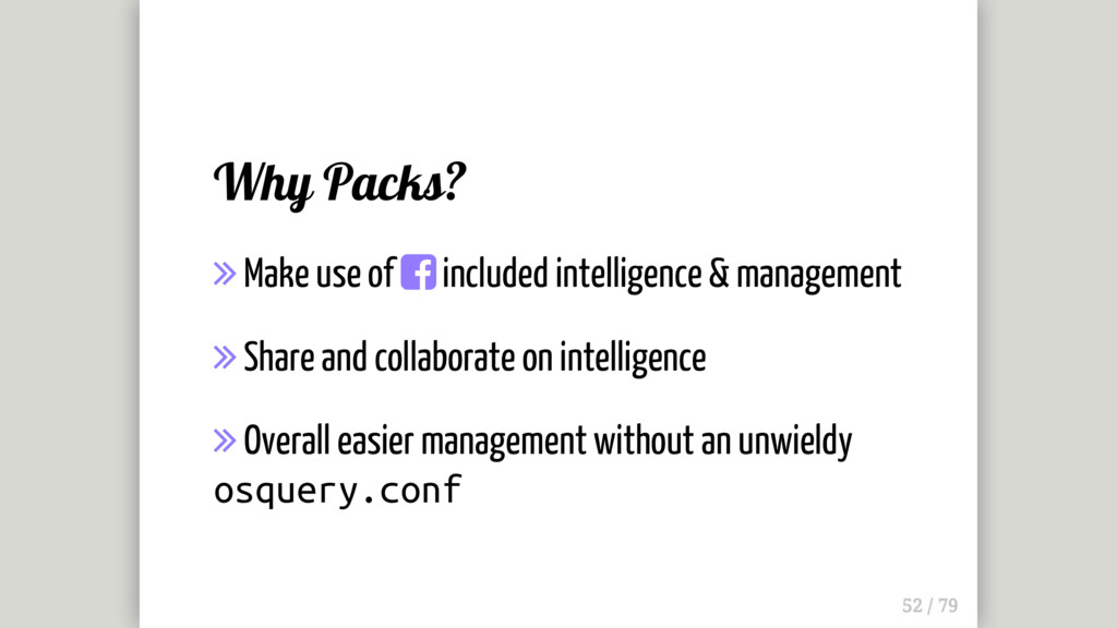 Why Packs?  Make use of  included intelligenc...