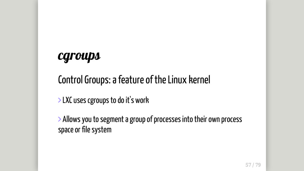 cgroups Control Groups: a feature of the Linux ...