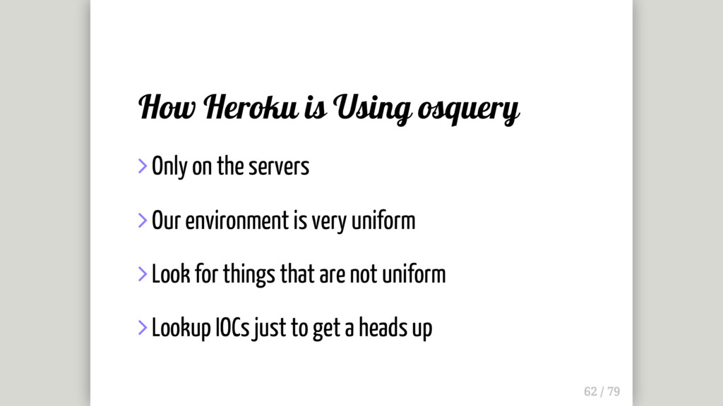 How Heroku is Using osquery  Only on the serve...