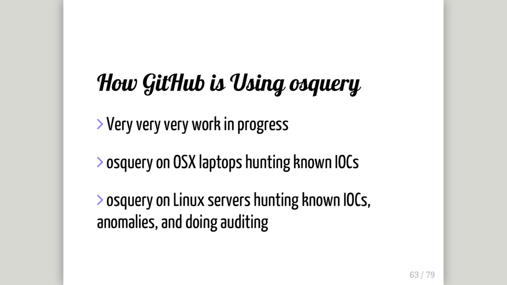 How GitHub is Using osquery  Very very very wo...