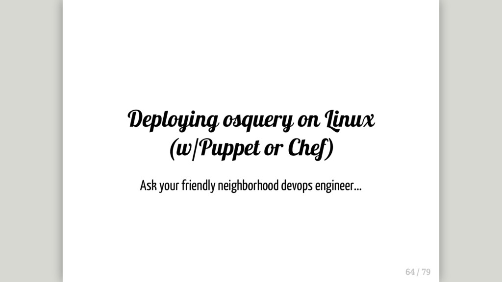 Deploying osquery on Linux (w/Puppet or Chef) A...
