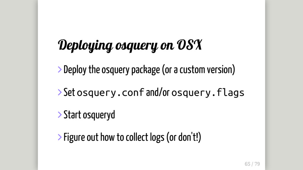Deploying osquery on OSX  Deploy the osquery p...