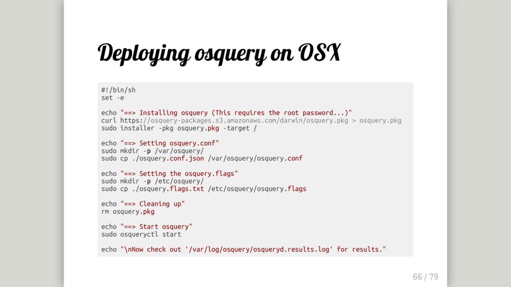 Deploying osquery on OSX #!/bin/sh set -e echo ...