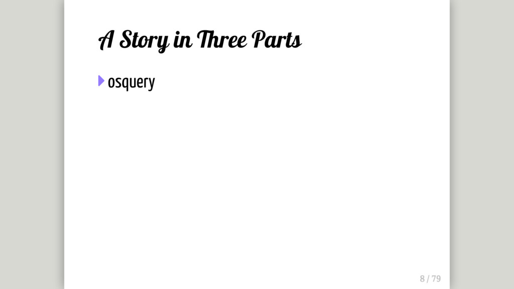 A Story in Three Parts  osquery