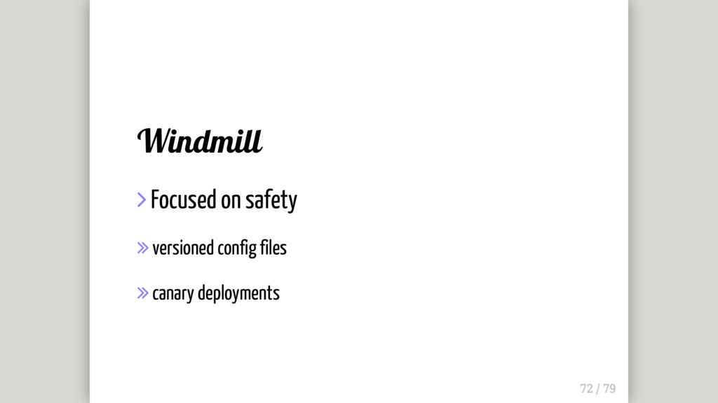 Windmill  Focused on safety  versioned config...