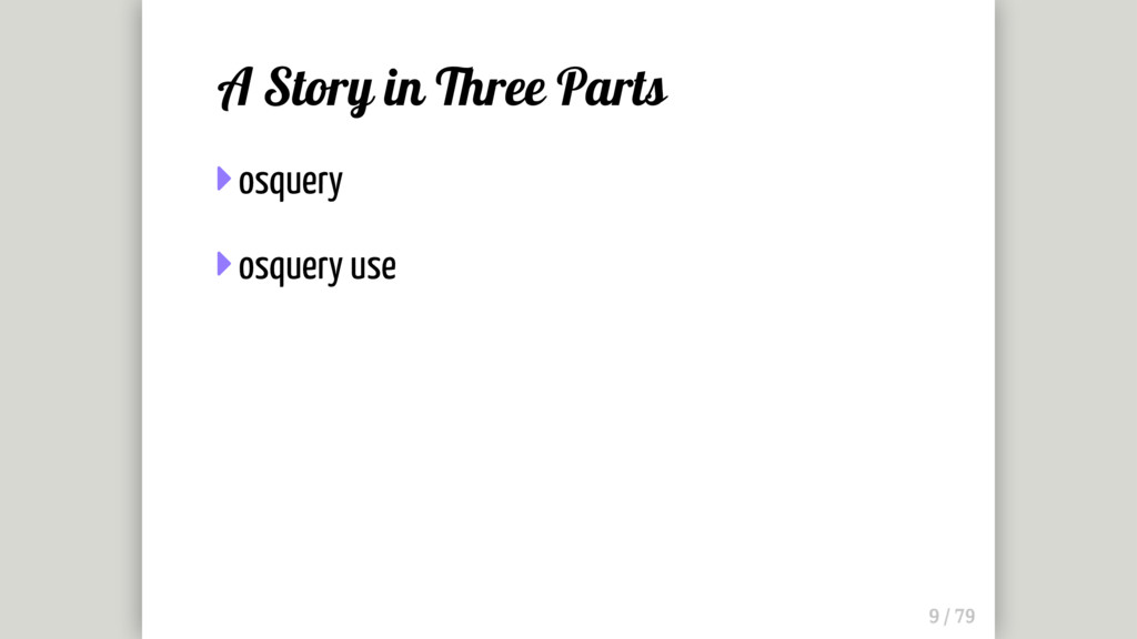 A Story in Three Parts  osquery  osquery use