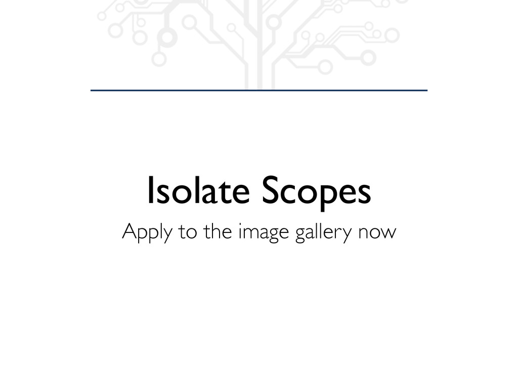 Isolate Scopes Apply to the image gallery now