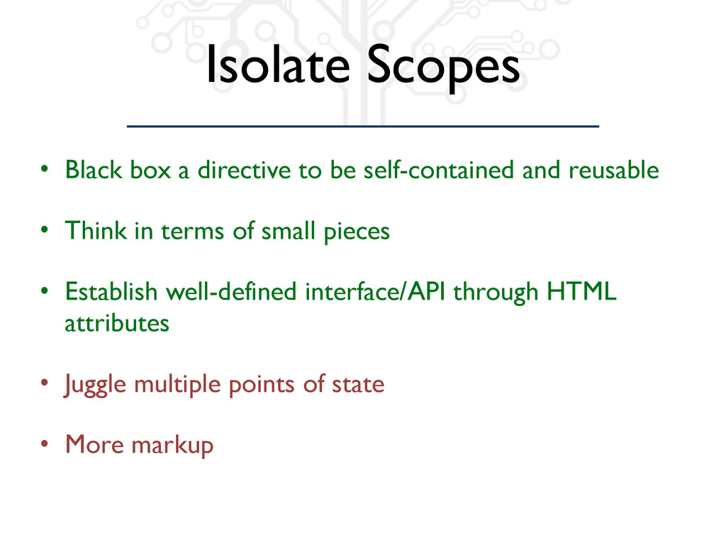 Isolate Scopes • Black box a directive to be se...