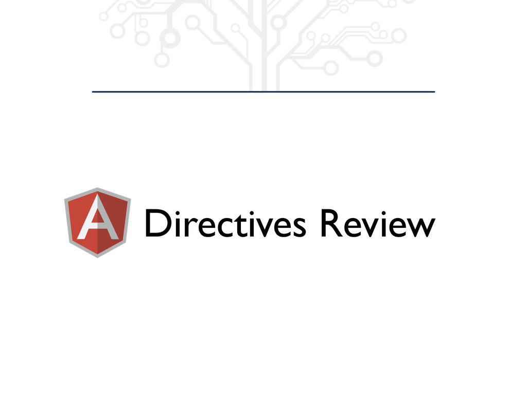 Directives Review