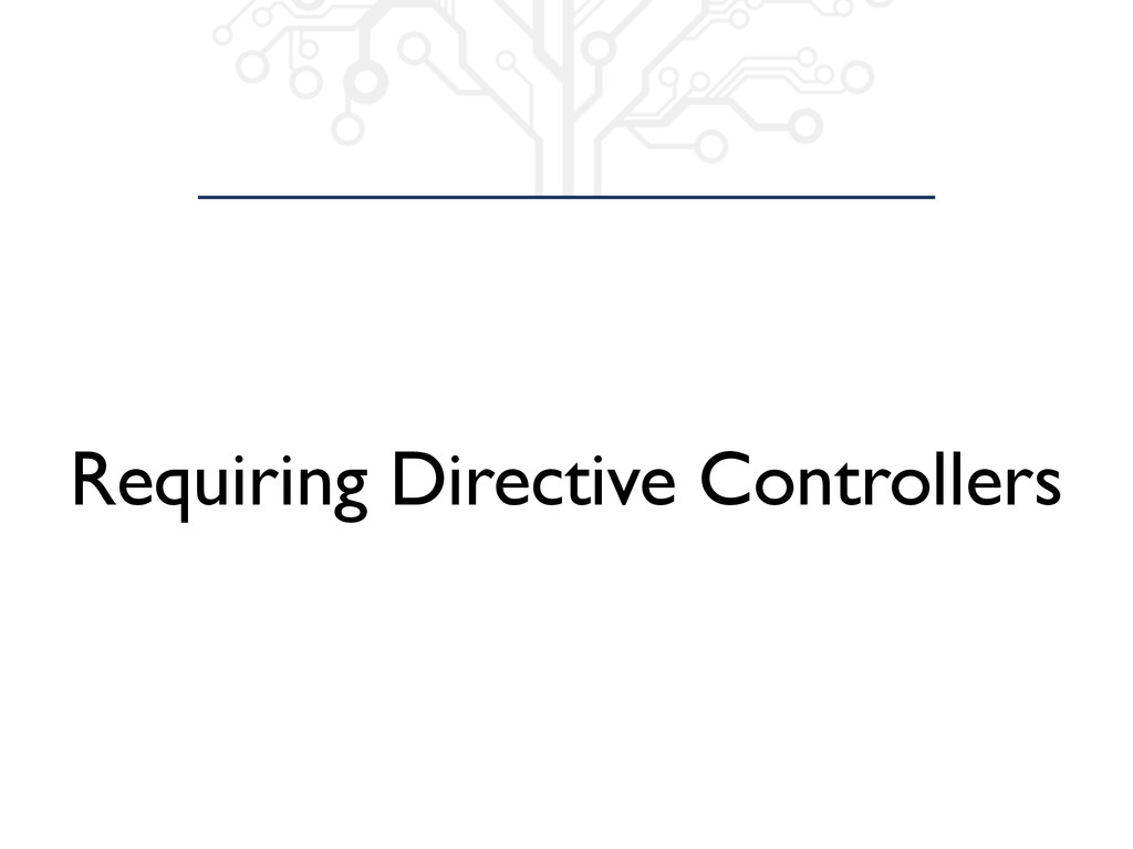Requiring Directive Controllers