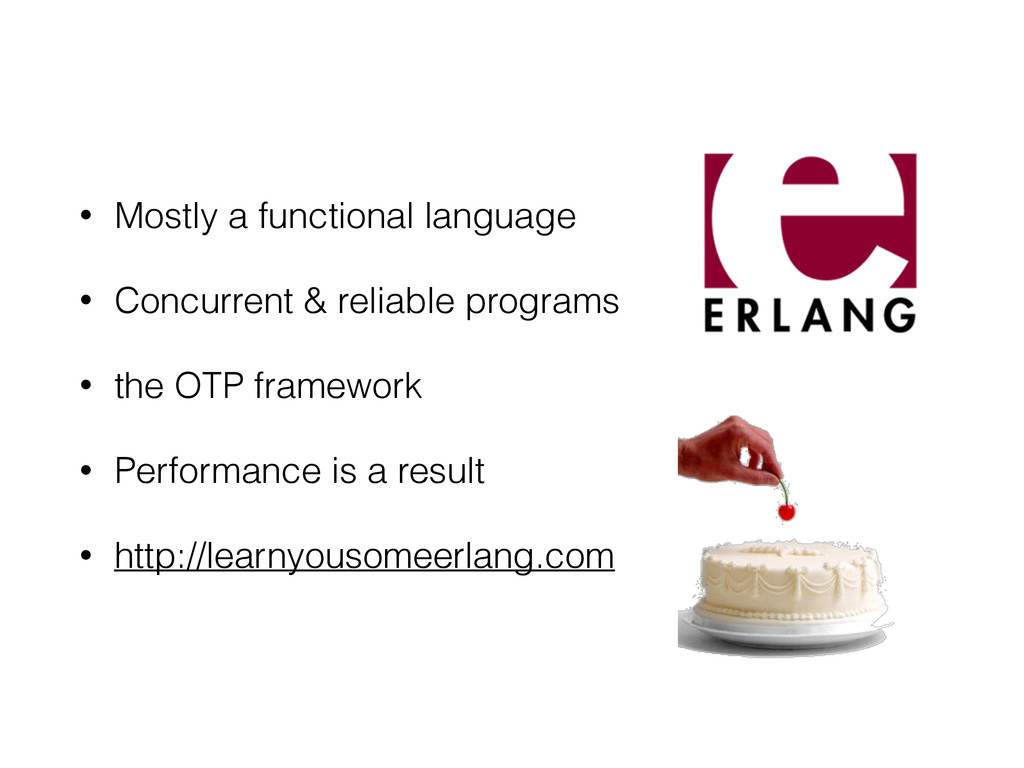 • Mostly a functional language • Concurrent & r...