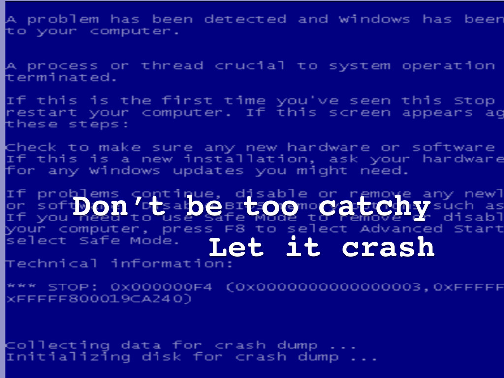 Don't be too catchy Let it crash