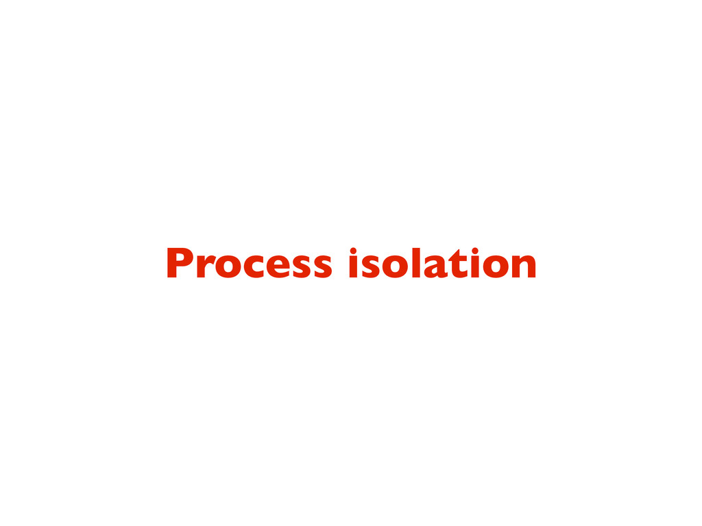 Process isolation