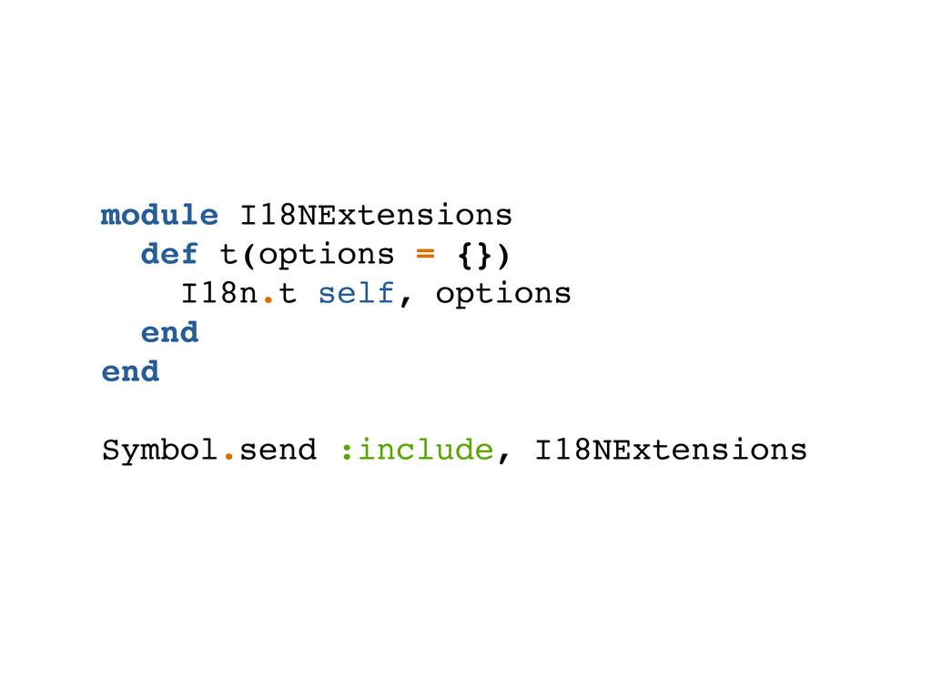 module I18NExtensions def t(options = {}) I18n....