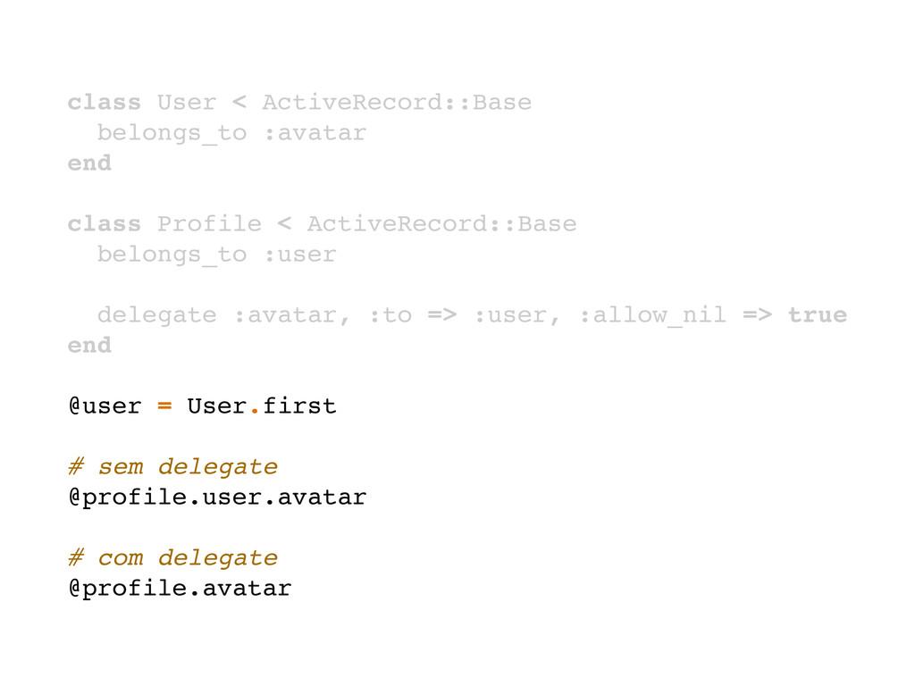 class User < ActiveRecord::Base belongs_to :ava...