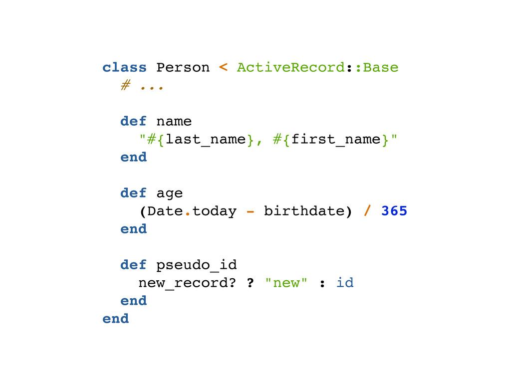 class Person < ActiveRecord::Base # ... def nam...