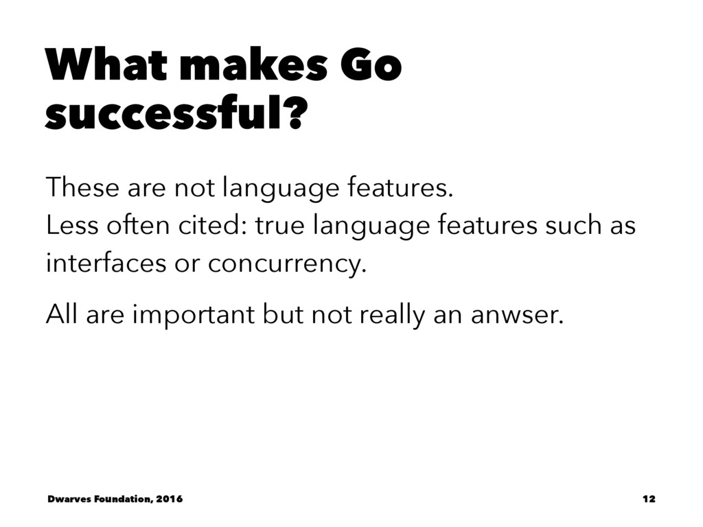 What makes Go successful? These are not languag...