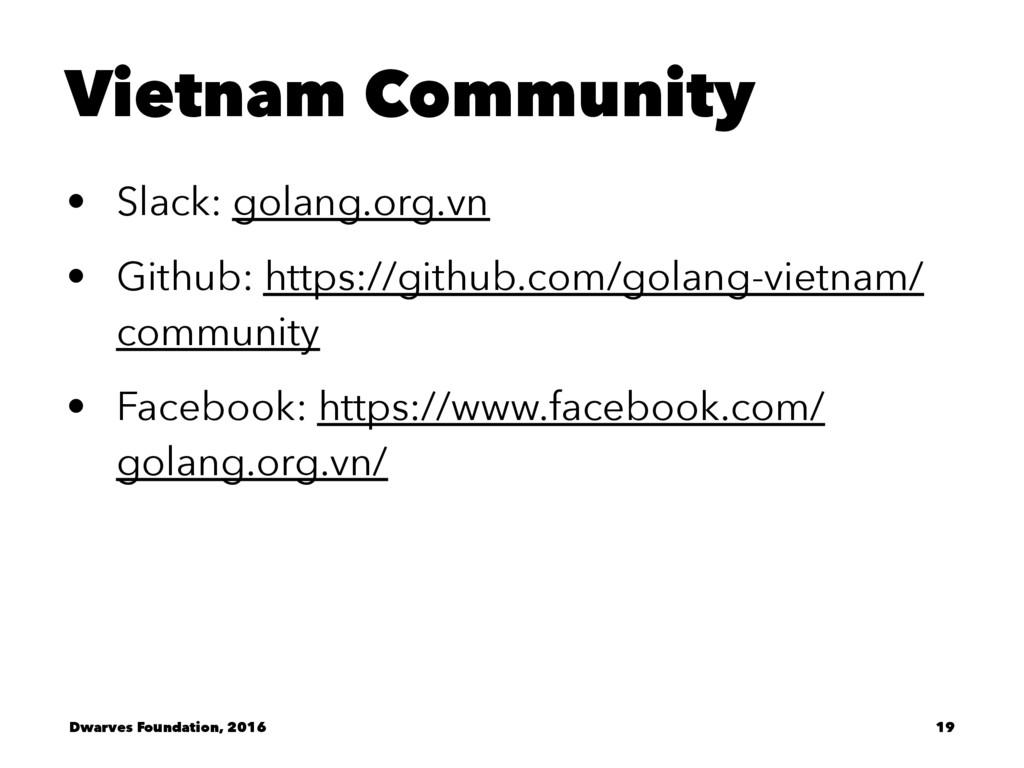 Vietnam Community • Slack: golang.org.vn • Gith...
