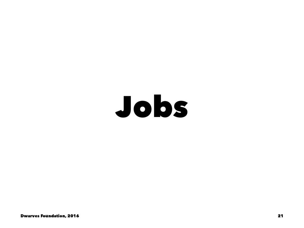 Jobs Dwarves Foundation, 2016 21
