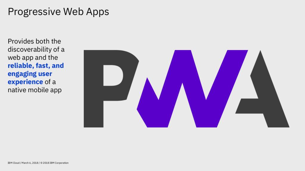 Progressive Web Apps IBM Cloud / March 6, 2018 ...
