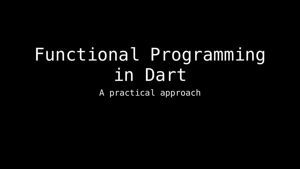 Functional Programming in Dart A practical appr...