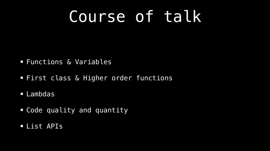 Course of talk • Functions & Variables • First ...