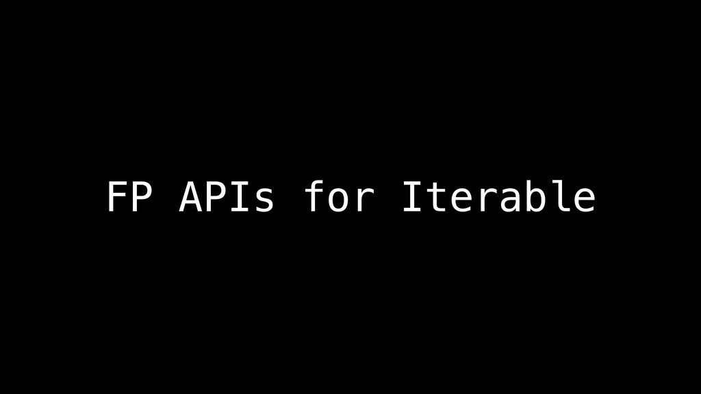 FP APIs for Iterable
