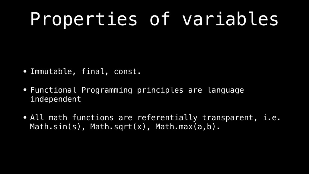 Properties of variables • Immutable, final, con...