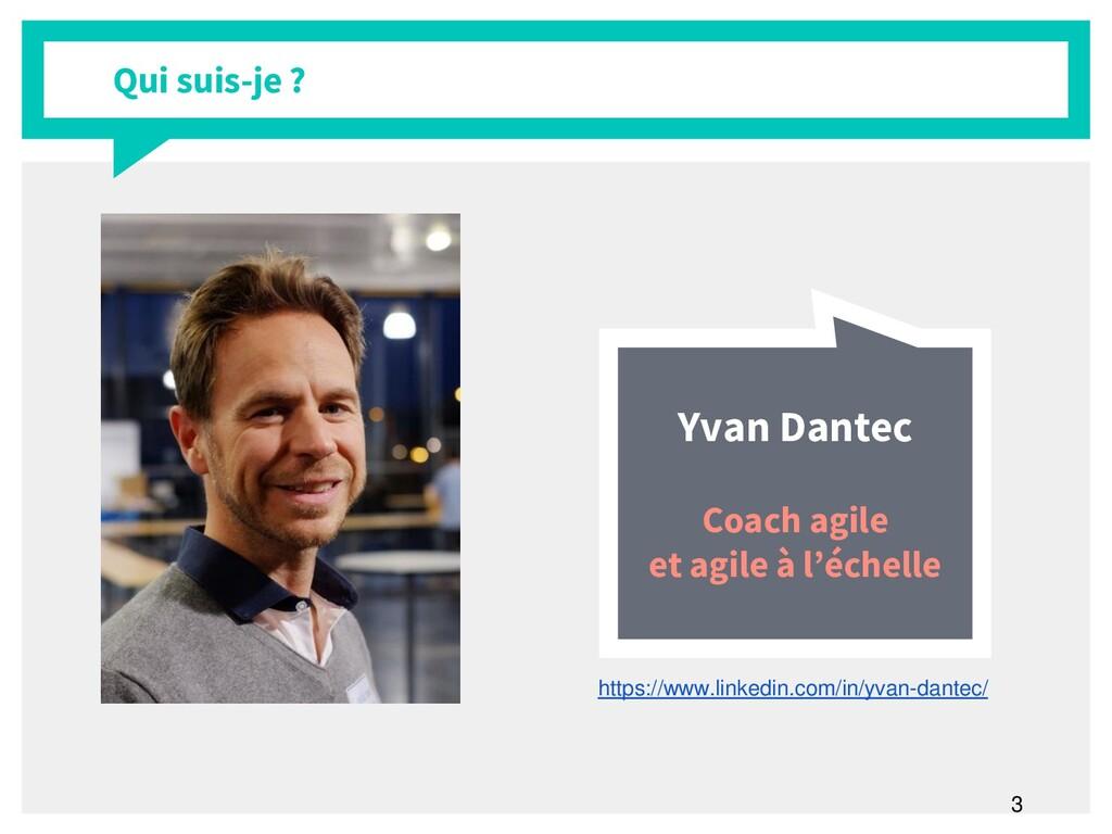 3 Qui suis-je ? https://www.linkedin.com/in/yva...