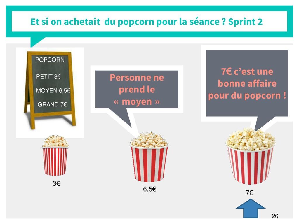 26 Et si on achetait du popcorn pour la séance ...