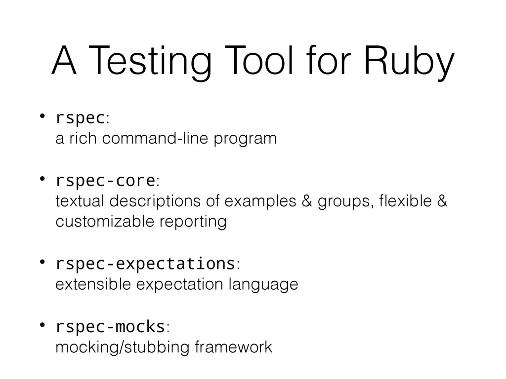 A Testing Tool for Ruby • rspec: 