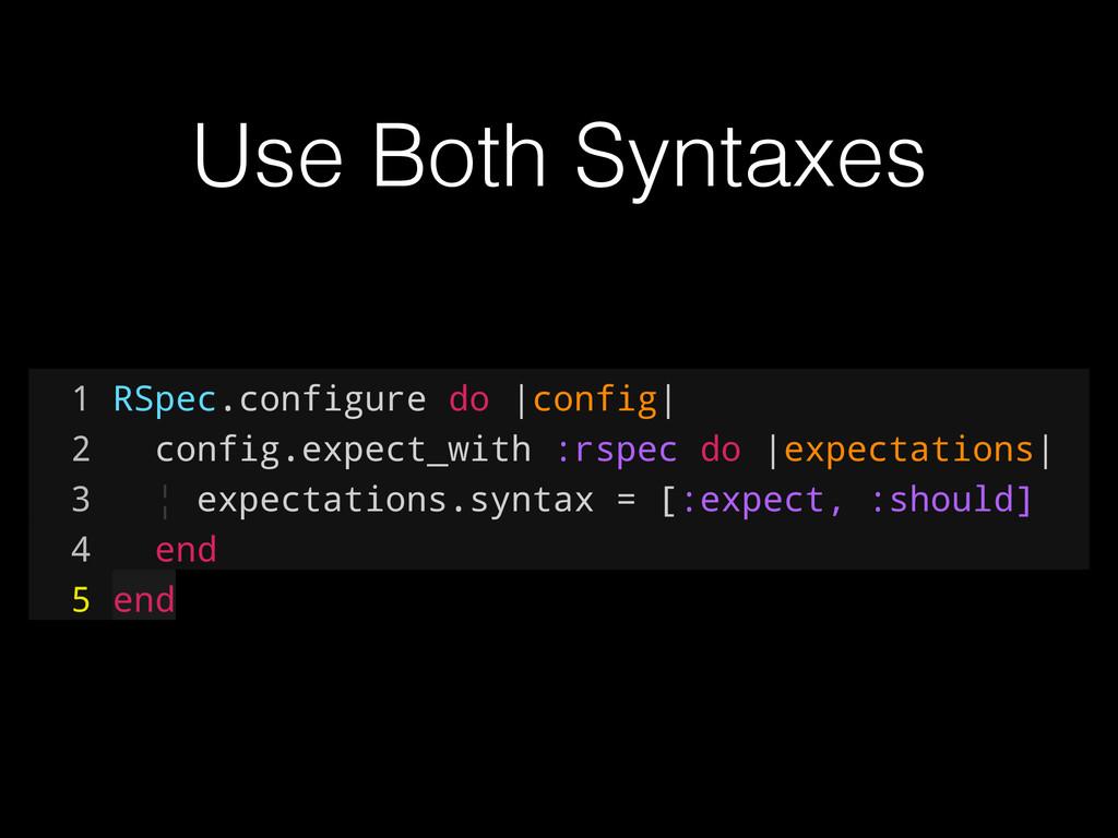 1 RSpec.configure do |config| 2 config.expect_w...