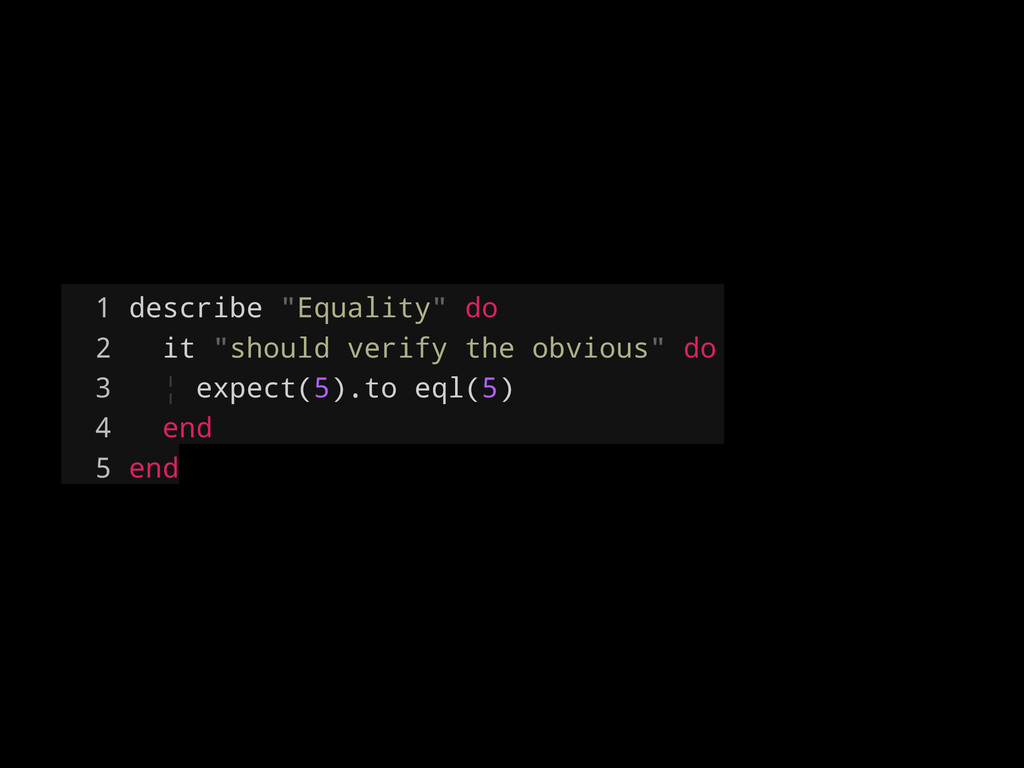 "1 describe ""Equality"" do 2 it ""should verify th..."